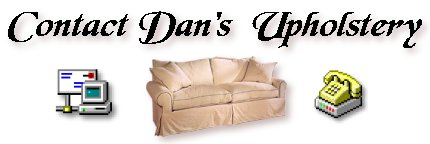 Contact Dan's Upholstery